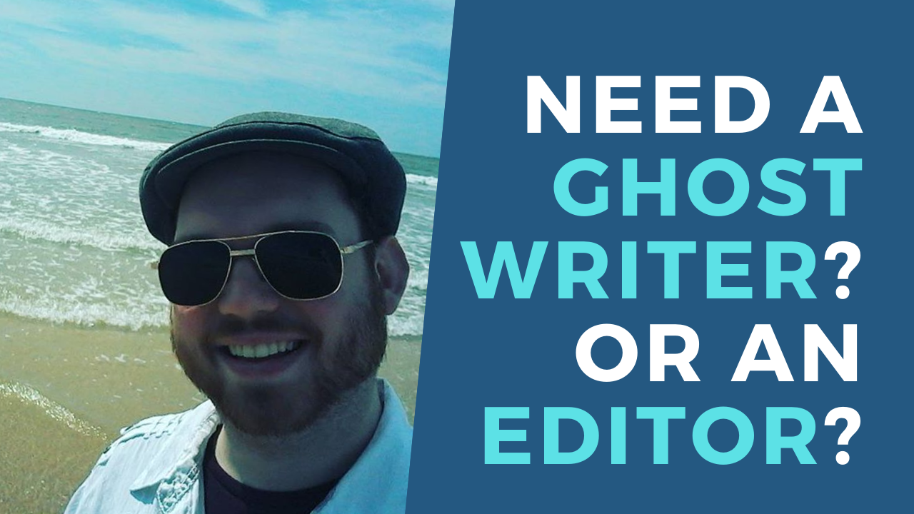 Does My Book Need Developmental Editing? Line Editing? Ghostwriting?