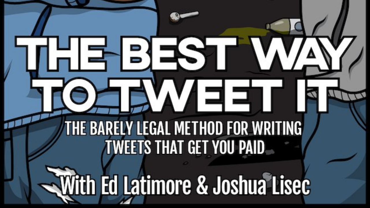 The Best Way To Tweet It by Ed Latimore and Joshua Lisec | Twitter Growth Strategies That Work
